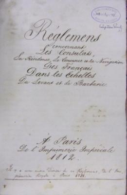 MANUSCRIS/RÈGLEMENT SUR LES CONSULATS, LA RÉSIDENCE, LE COMMERCE ET LA NAVIGATION DES FRANÇAIS À LEVANT, PARIS 1812 foto