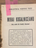 Mihai Kogalniceanu - Acte scrieri din tinerete discursuri 1908 - 4 vol colegat