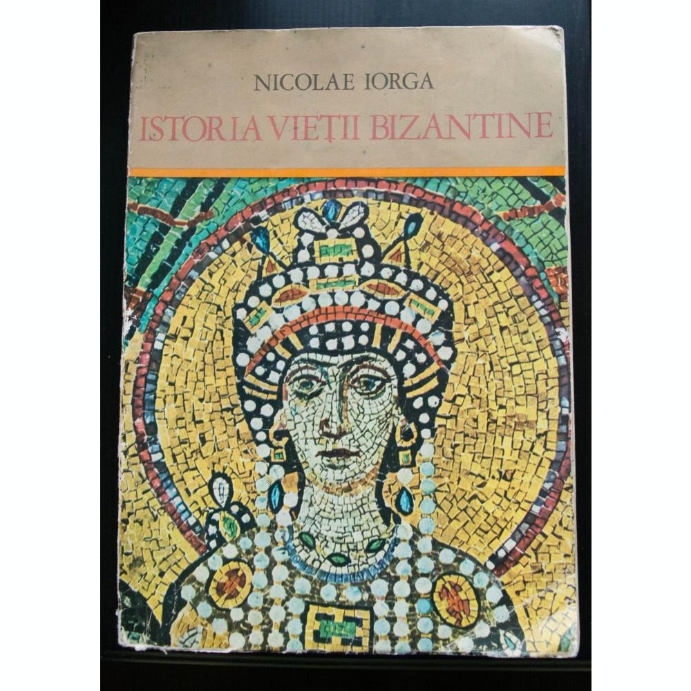 Nicolae Iorga Istotia Vieții Bizantine Imperiul și Civilizația
