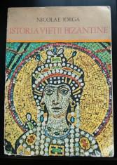 Nicolae Iorga - Istotia vie?ii bizantine. Imperiul ?i civiliza?ia dupa izvoare foto
