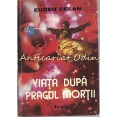 Viata Dupa Pragul Mortii - Eugen Celan