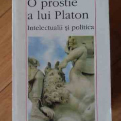 O Prostie A Lui Platon Intelectualii Si Politica - Liviu Antonesei ,529562