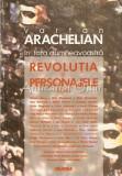 Cumpara ieftin In Fata Dumneavoastra. Revolutia Si Personajele Sale - Vartan Arachelian
