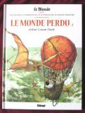 """""""LE MONDE PERDU - 2"""", Arthur Conan Doyle. Benzi desenate in limba franceza, Alta editura, 2017"""
