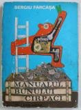 MANUALUL BUNULUI CARPACI de SERGIU FARCASAN , ILUSTRATII de ION DOGAR MARINESCU , 1972 PREZINTA HALOURI DE APA*