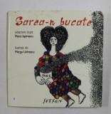 SAREA - N BUCATE , adaptare dupa PETRE ISPIRESCU , ilustratii de MARGA UDRESCU , CARTE DE FORMAT MIC , 2012 , LIPSA UN COLT DIN PAGINA DE TITLU SI P