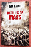 Batalion de mars. Editura Nemira, 2017 - Sven Hassel