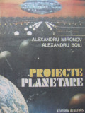 Proiecte planetare - Alexandru Mironov , Alexandru Boiu