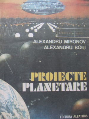 Proiecte planetare - Alexandru Mironov , Alexandru Boiu foto