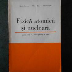 MARIA SORESCU, MIRCEA RUSU - FIZICA ATOMICA SI NUCLEARA (manula anul IV liceu)