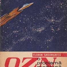 FLORIN GHEORGHITA - OZN O PROBLEMA MODERNA