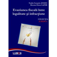 Evaziuna fiscală între legalitate și infracțiune - Nadia Cerasela ANIȚEI, Roxana Elena LAZĂR