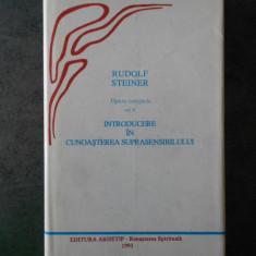 RUDOLF STEINER - INTRODUCERE IN CUNOASTEREA SUPRASENSIBILULUI