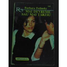 Mai devreme sau mai tarziu-Barbara Delinski
