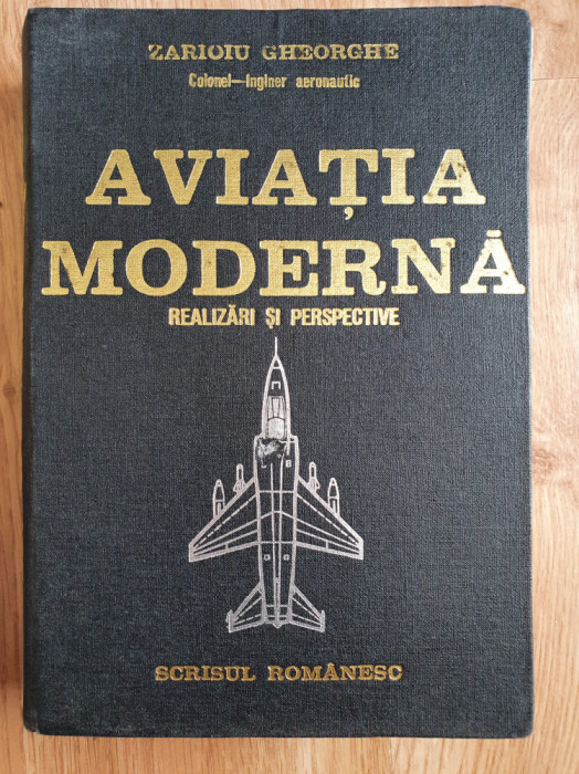 AVIATIA MODERNA - Realizari si Perspective - Zarioiu Gheorghe