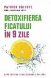 Detoxifierea ficatului in 9 zile. Dupa metoda revolutionara Holford. Editia a III-a/Patrick Holford, Fiona McDonald Joyce