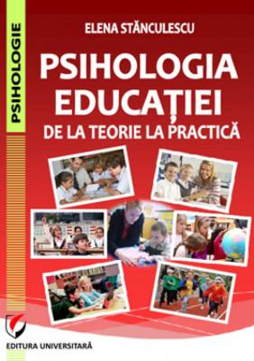 Psihologia educatiei. De la teorie la practica foto