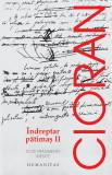 Indreptar patimas II | Emil Cioran