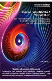 Lumea fascinanta a vibratiilor vol.4, Henri Chretien