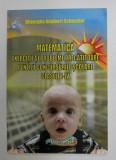 MATEMATICA , EXERCITII SI PROBLEME PREGATITOARE PENTRU CONCURSURILE SCOLARE , CLASELE I - IV de GHEORGHE ADALBERT SCHNEIDER , 2011