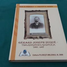 GERARD JOSEPH DUQUE*TRWEAVERSÂNDU-ȘI EPOCA/ PAUL D. POPESCU/ 2006