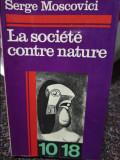 La Société contre nature / par Serge Moscovici