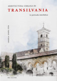 Arhitectura urbana in Transilvania in perioada interbelica | Daniela Maria Puia