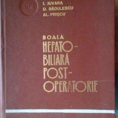 Boala Hepato-biliara Post-operatorie - I.juvara D.radulescu Al.priscu ,303287