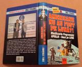 Americanii nu au fost pe Luna?! Mistificarile programului Apollo - Emil Strainu