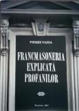 Francmasoneria explicata profanilor | Pierre Vajda, Bucuresti