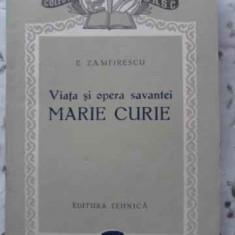 VIATA SI OPERA SAVANTEI MARIE CURIE - E. ZAMFIRESCU