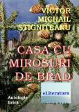 Casa cu mirosuri de brad/Victor Michail Stigniteanu