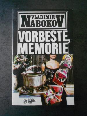 VLADIMIR NABOKOV - VORBESTE, MEMORIE foto