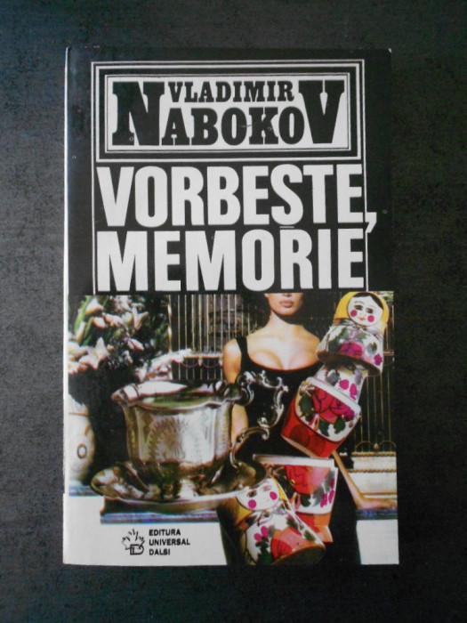 VLADIMIR NABOKOV - VORBESTE, MEMORIE