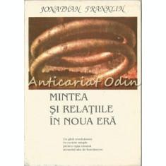 Mintea Si Relatiile In Noua Era - Jonathan Franklin
