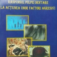 Raspunsul pulpei dentare la actiunea unor factori agresivi- Maria Vataman