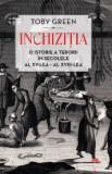 Cumpara ieftin Inchizitia. O istorie a terorii in secolele al XV-lea - al XVIII-lea - T. Green