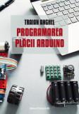 Programarea placii Arduino   Traian Anghel