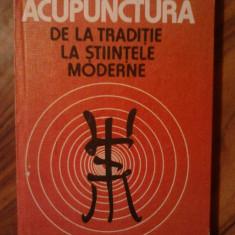 ACUPUNCTURA DE LA TRADITIE LA STIINTELE MODERNE