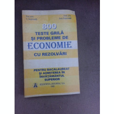 800 teste grila si probleme de economie cu rezolvari, pentru bacalaureat si admiterea in invatamantul superior - C. Gogoneata