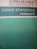 CURSUL DE FIZICA BERKELEY ,VOLUMUL 5 , FIZICA STATISTICA , BUCURESTI 1983