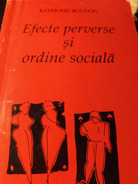 EFECTE PERVERSE SI ORDINE SOCIALĂ - RAYMOND BOUDON, EUROSONG 1998,340 PAG