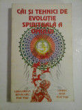 Cai si tehnici de evolutie spirituala a omului - Gregorian Bivolaru, Viorel Rosu