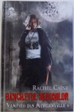 VAMPIRII DIN MORGANVILLE VIL. IV : BANCHETUL NEBUNILOR de RACHEL CAINE , 2011