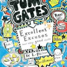 Tom Gates: Excellent Excuses (and Other Good Stuff), Paperback