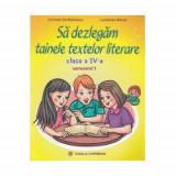 Sa dezlegam tainele textelor literare clasa a IV-a, semestrul I (L4A1)