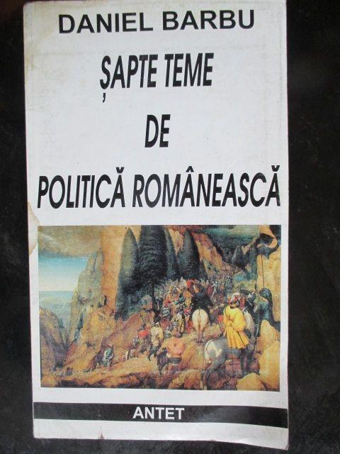 Sapte teme de politica romaneasca
