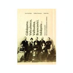 Cabasanu, Velculescu, Valbudea, Brancovici, Isbasoiu... Oameni si intamplari din trecutul invatamantului romanesc - Ana-Voica Bojar, Stefan Hica, Cata