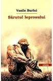 Sarutul leprosului - Vasile Burlui