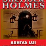 Arhiva lui Sherlock Holmes-Arthur C. Doyle(Aldo Press)